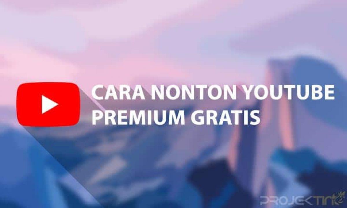 5 Cara Youtube Premium Gratis Selamanya Tanpa Iklan Projektino