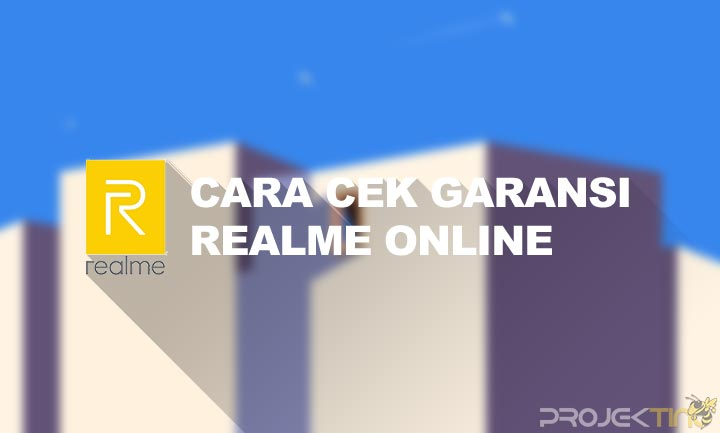 Cara Cek Garansi Realme Online
