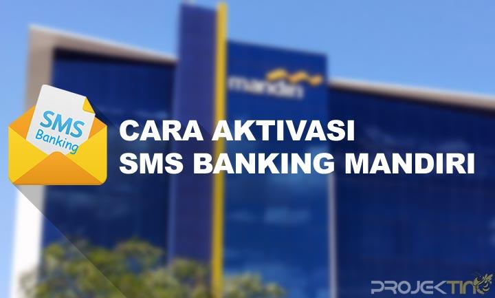 Cara Aktivasi SMS Banking Mandiri