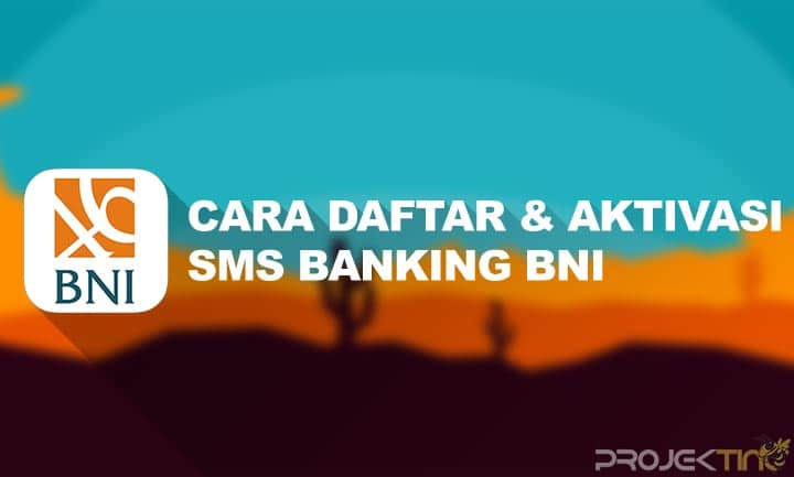 Cara Daftar SMS Banking BNI