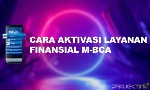 Cara Aktivasi Layanan Finansial M-BCA Tanpa Ke Bank