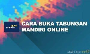 Cara Buka Tabungan Mandiri Secara Online