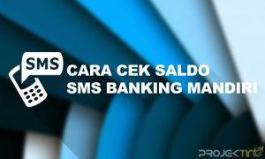 Cara Cek Saldo SMS Banking Mandiri