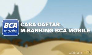 Cara Daftar M-Banking BCA Mobile