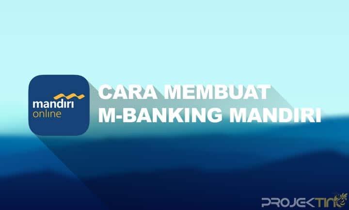 Cara Daftar M-Banking Mandiri
