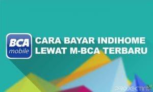 Cara Membayar Indihome Lewat Mobile Banking BCA
