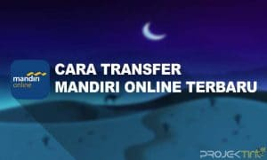 Cara Transfer Mandiri Online Terbaru