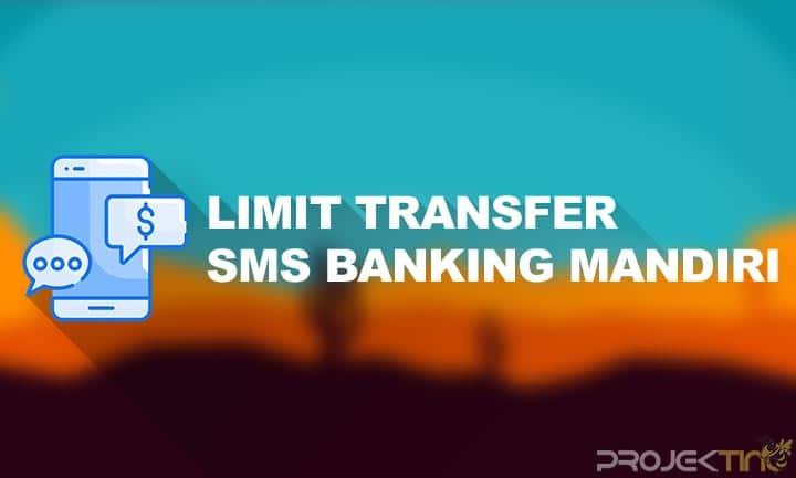 Limit Transfer SMS Banking Mandiri