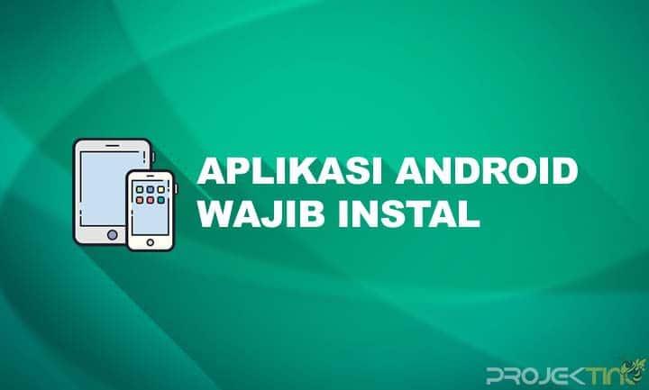 Aplikasi Android Wajib Instal