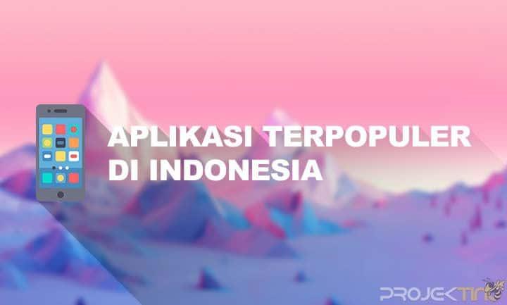 Aplikasi Terpopuler Di Indonesia