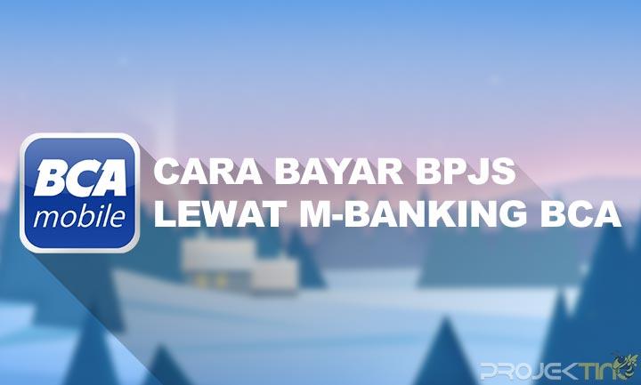 Cara Bayar BPJS Lewat M-Banking BCA Mobile