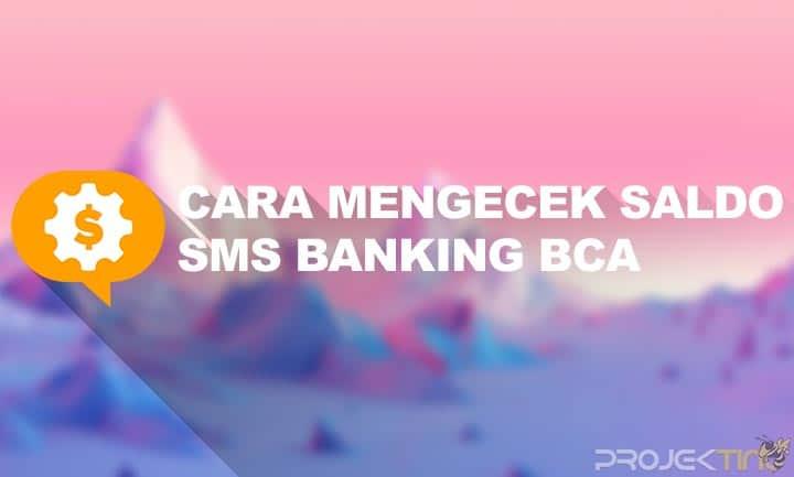 Cara Cek Saldo BCA Lewat SMS Banking