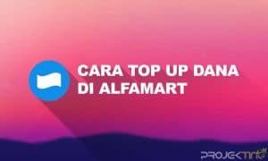 Cara Top Up Dana Di Alfamart