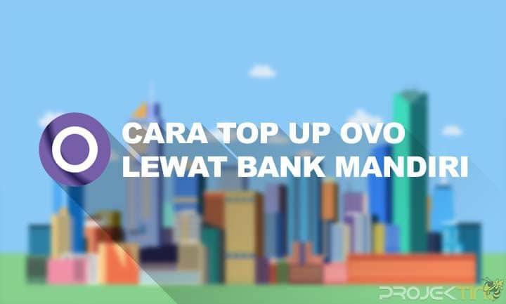 Cara Top Up OVO Lewat Bank Mandiri