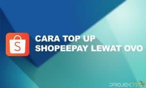 Cara Top Up ShopeePay Lewat OVO Terbaru