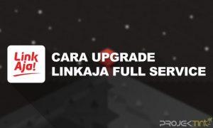Cara Upgrade LinkAja Full Service