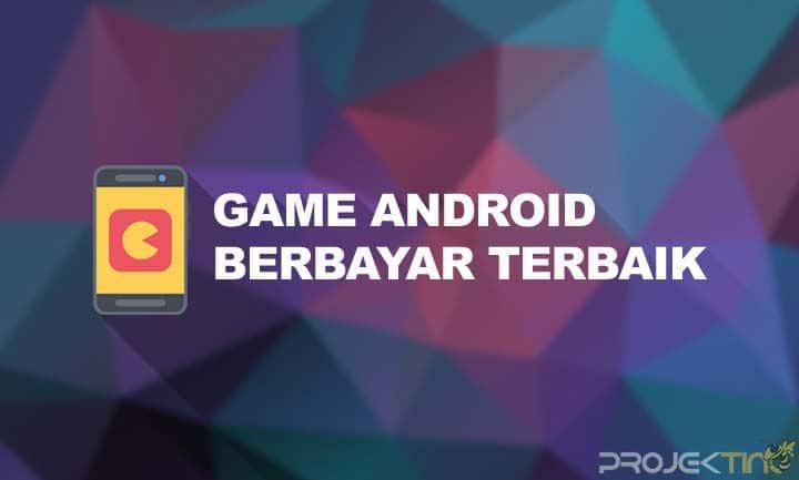 Game Android Berbayar Terbaik