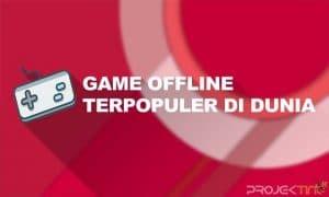 Game Offline Terpopuler