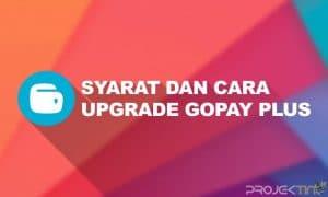 Syarat dan Cara Upgrade GoPay Plus