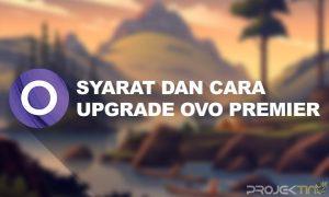 Syarat dan Cara Upgrade OVO Premier