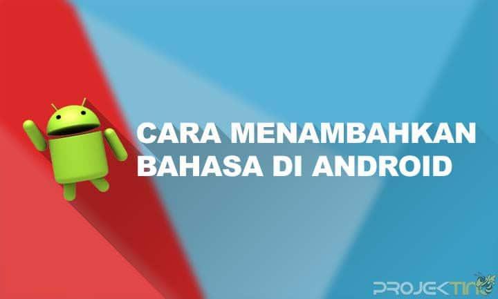 Cara Menambahkan Bahasa Indonesia Di HP Samsung Tanpa ROOT