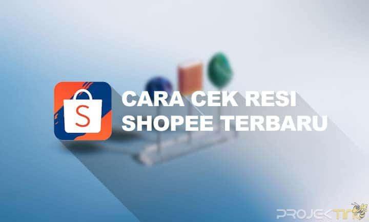 Cara Mengecek Resi Shopee Terbaru