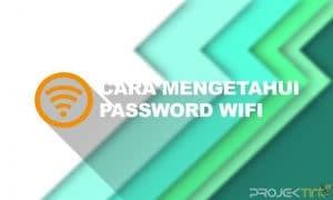 Cara Mengetahui Password Wifi Lewat HP