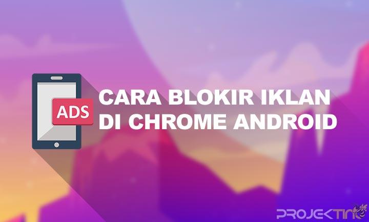 Cara Menghilangkan Iklan di Chrome Android