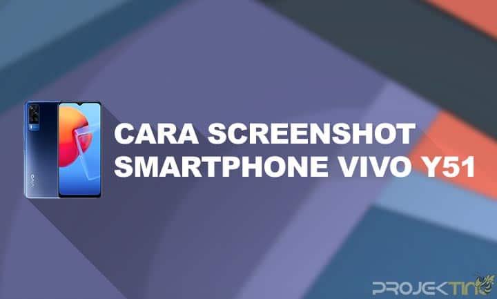 Cara Screenshot Vivo Y51