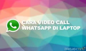 Cara Video Call Whatsapp Di Laptop Untuk Windows 10