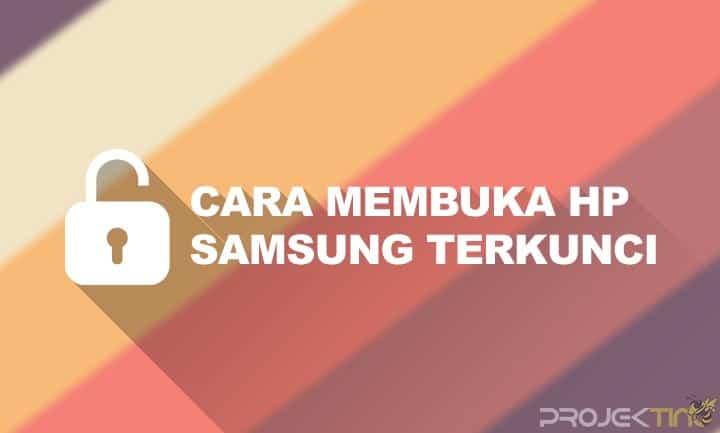 Cara Memubuka Hp Samsung Yang Terkunci Password Tanpa Reset