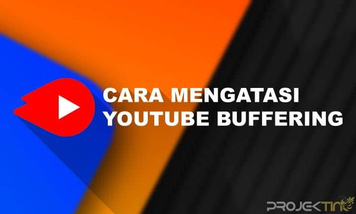 Cara Mengatasi Youtube Buffering Terus