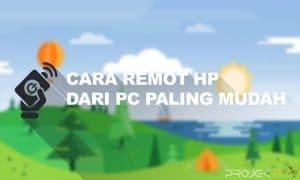 Cara Remote HP Dari PC