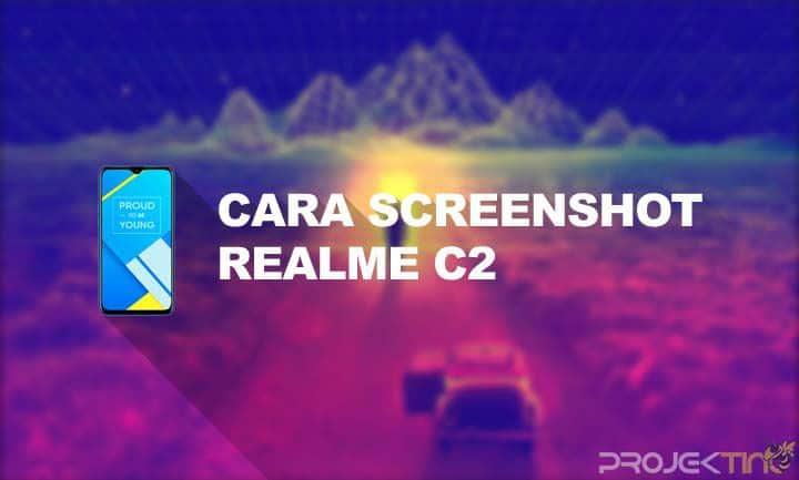Cara Screenshot Realme C2 Panjang