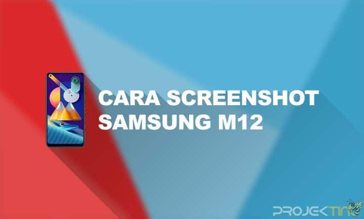 Cara Screenshot Samsung M12 Terbaru