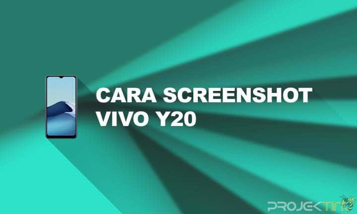 Cara Screenshot Vivo Y20