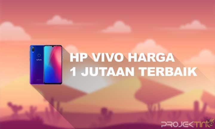 HP Vivo Harga 1 Jutaan Terbaik Di Tahun 2021