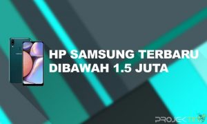 Harga Hp Samsung Dibawah 1.5 Juta Terbaru