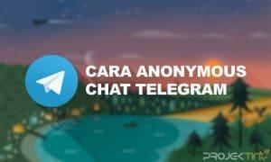 Cara Anonymous Chat Telegram Dalam & Luar Negeri