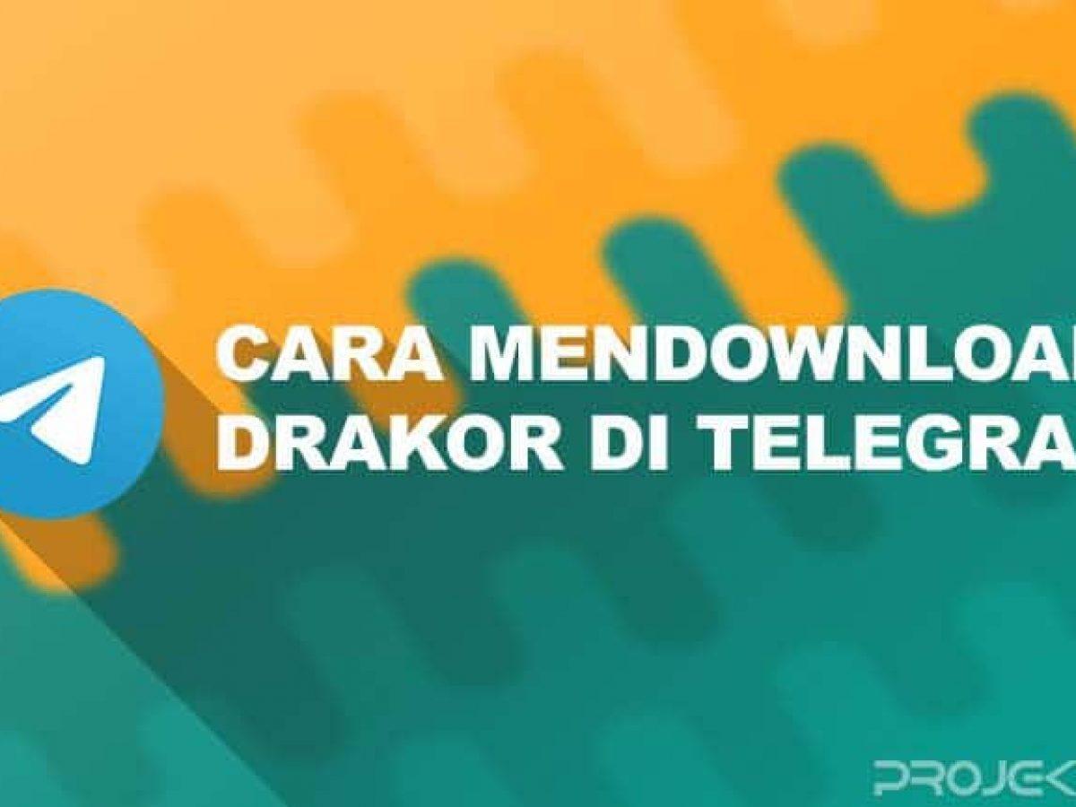 3 Cara Mendownload Drakor Di Telegram Android Iphone Projektino