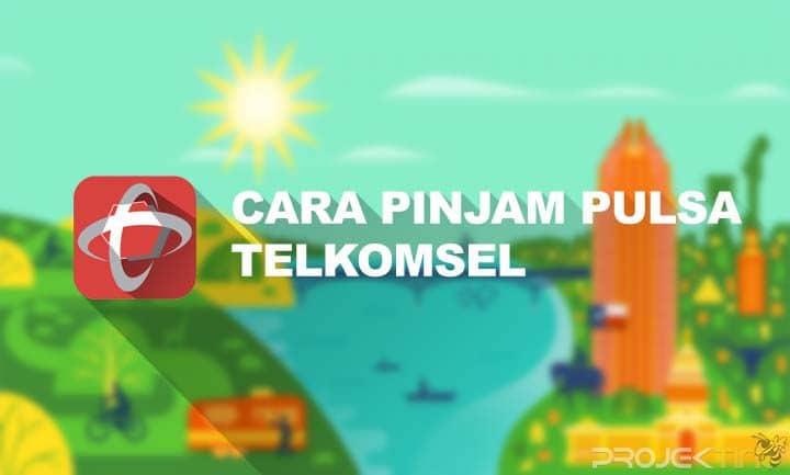 Cara Pinjam Pulsa Telkomsel Ke Operator