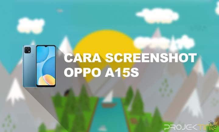 Cara Screenshot Oppo A15s