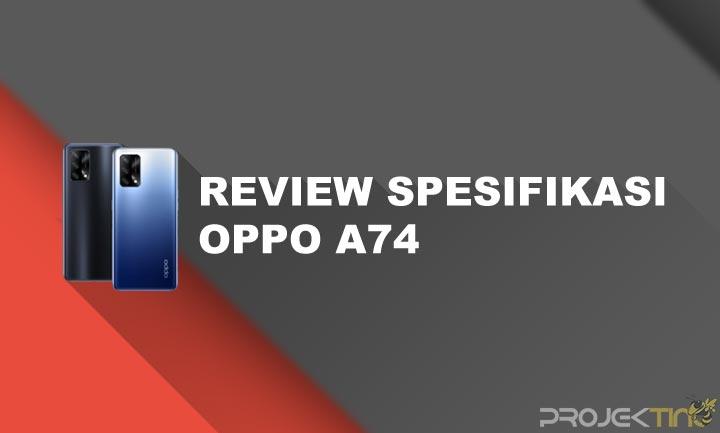 Kelebihan dan Kekurangan Oppo A74