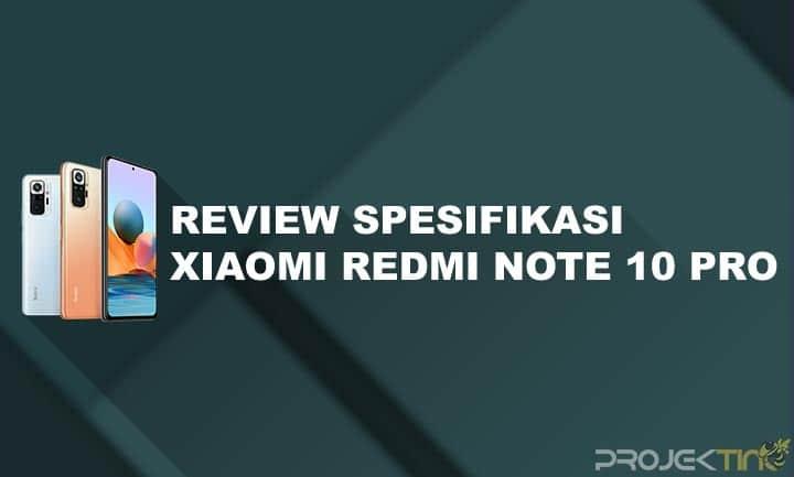 Spesifikasi dan Harga Xiaomi Redmi Note 10 Pro