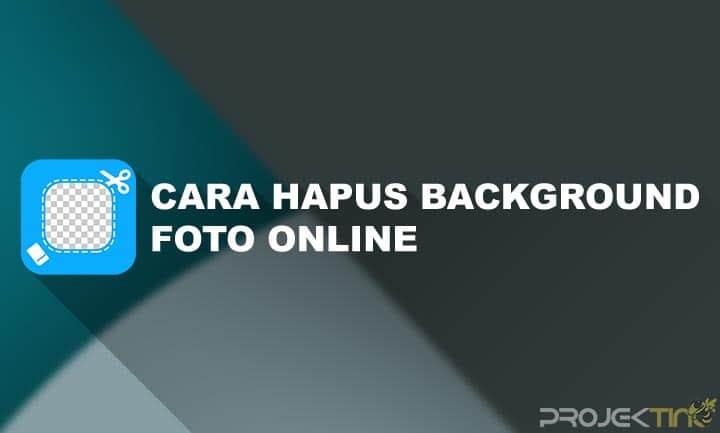Cara Menghilangkan Background Foto Online