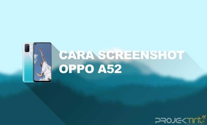 Cara Screenshot Oppo A52
