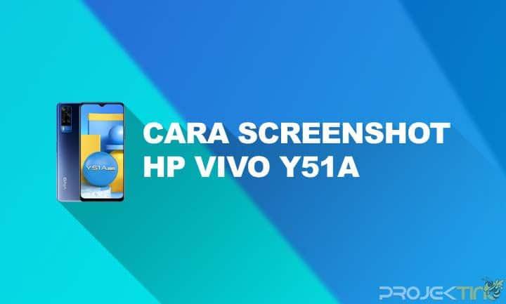 Cara Screenshot Vivo Y51A