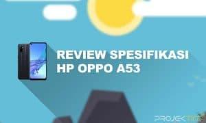Kelebihan dan Kekurangan Oppo A53