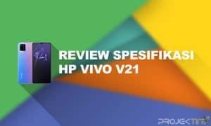 Review Spesifikasi HP Vivo V21 2021
