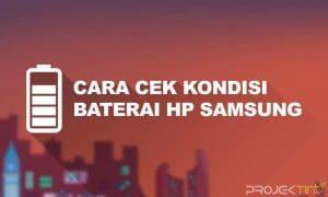 Cara Cek Kondisi Baterai HP Samsung